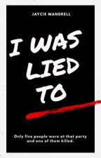 I Was Lied To by _AwkwardAuthor