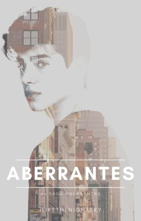 Aberrantes by ILikeTheNightSky