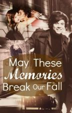 """""""May These Memories Break Our Fall"""" (Harry Styles Love Story) by katiee97x3"""