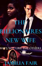 The Billionaires New Wife by BWWM_Fictions