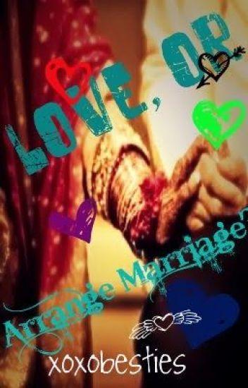 Love, or Arrange Marriage?
