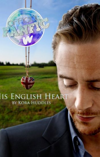 His English Heart- A Tom Hiddleston Fanfiction