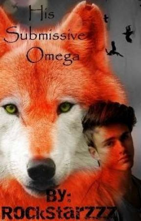 His Submissive Omega (boyxboy) by RockStarzzz