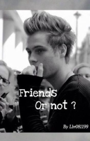 Friend or not?(5 Seconds of Summer)