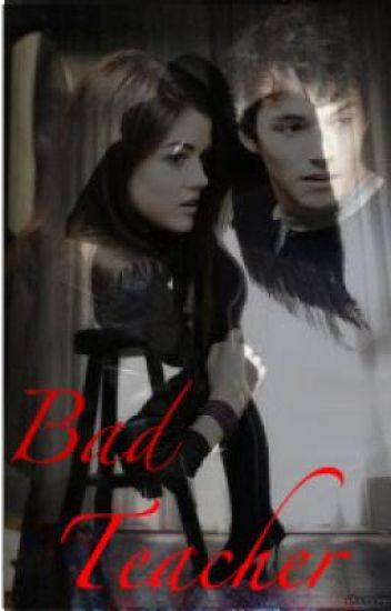 Bad Teacher ( Student and Teacher Love story)