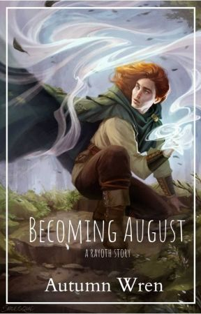 Becoming August by AutumnRWren