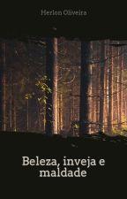 Beleza, inveja e maldade by herlon_oliveira