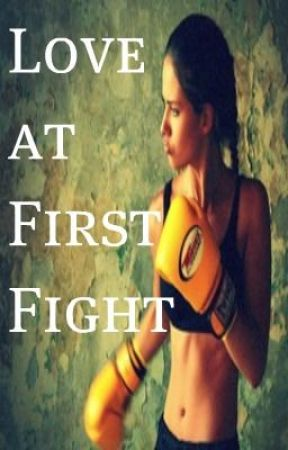 Love At First Fight(Complete) by iDreamBigTyme