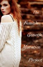 The Female Genetic Mutation Project by mangonut1