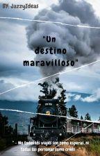 """""""Un maravilloso destino"""" by JazzyIdeas"""
