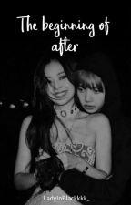 The Beginning of After|| Jenlisa AU by LadyInBlackkkk_