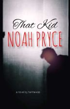 That Kid: Noah Pryce by hanhawoo