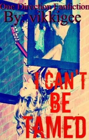 I Can't Be Tamed (One Direction Love Story) by VikkiGee