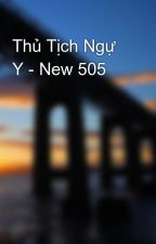 Thủ Tịch Ngự Y - New 505 by vucan104