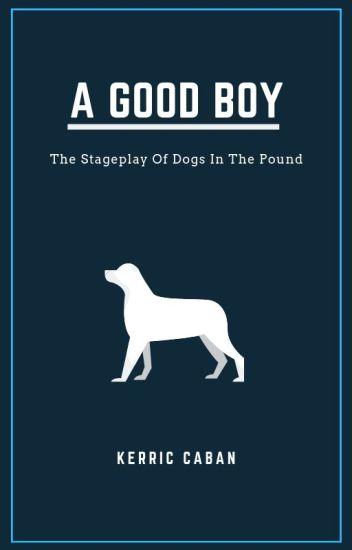 A Good Boy: Scene 1