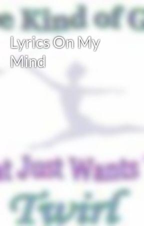 Lyrics On My Mind by SamiDracoMalfoy