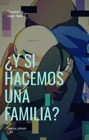 ¿Y si hacemos una familia? ||ErrorInk|| ♥ by sakura_shiromi_X3