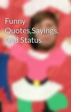 Funny Quotes,Sayings, And Status by alabamarules