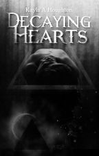 Decaying Hearts by MermaidPrincessKayla