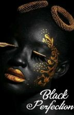 _Black perfection_ by queenfrancine630