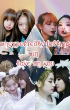 (Jenlisa) (Dahmo) Unexpectedly Falling In Love On You by JensooJenLisa
