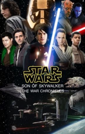 Star Wars: Son of Skywalker | Book II.V: The War Chronicles by tommy420