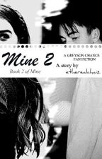 Mine 2 (A Greyson Chance Love Story) by etherealchaiz