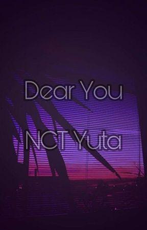 Dear You;Nakamoto Yuta X reader by BT21LUV