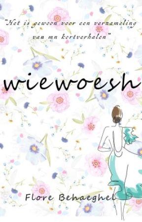 Wiewoesh (kortverhalen) by FancyFloissant