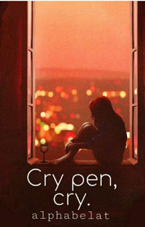 Cry Pen, Cry. by alphabelat