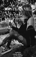 Triste la vie  by drks__