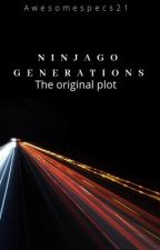 Ninjago Generations: (Alternative Universe) by AwesomeSpecs21