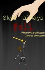 Skys Always Fall by candyflossed