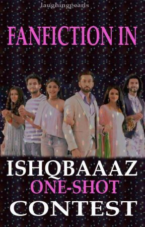 Ishqbaaz One Shot Contest by FanFictionIN