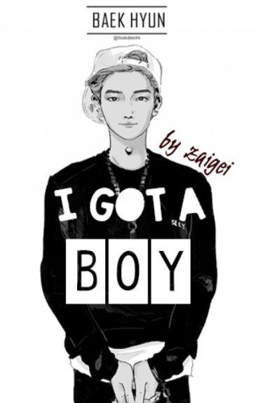 I GOT A BOY