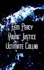 Fem. Percy Meets Young Justice Ultimate Collab by PokemonDestiny