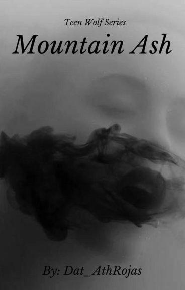 Mountian Ash  (Derek hale Love Story)#2