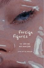 Foreign Figures by storiesbyadrian