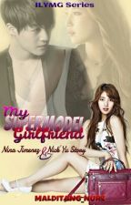 My Supermodel Girlfriend by malditang_nurz
