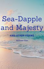 Sea-Dapple and Majesty and Other Poems by Mellie141414