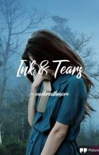 Ink & Tears√ by gigglingsoulViVi_
