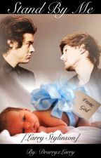 Stand By Me [Larry Stylinson] *MPREG* by DrarryxLarry