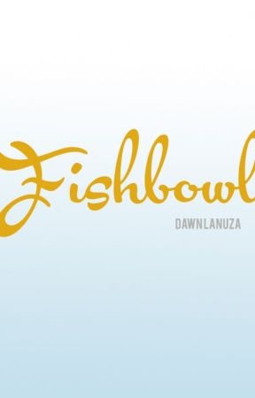 Fishbowl by dwnrnsfst