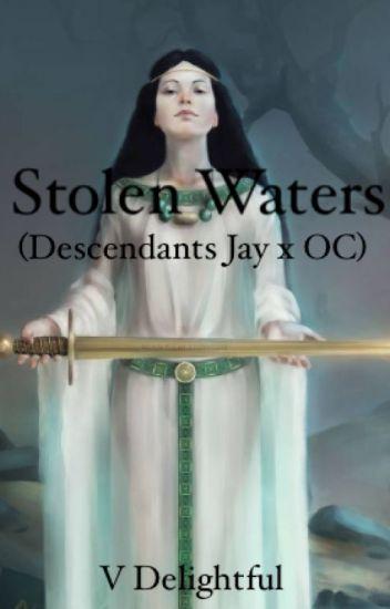 Stolen Waters (Descendants Jay x OC)