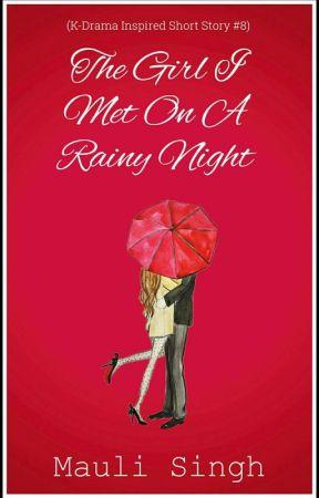 The Girl I Met on a Rainy Night (KDrama Inspired Short Story #8) by mauli_29