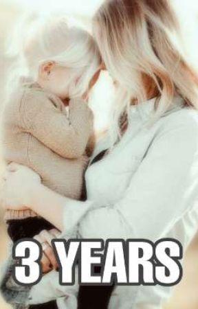 3 YEARS by ravennreyess