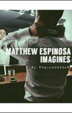 Matthew Espinosa imagines by espinosasone