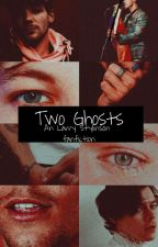 Two Ghosts (An Larry Stylinson Fanfiction) by Lstolemh