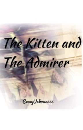The Kitten and The Admirer by crazyunknown666