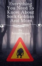 Everything You Need To Know About Sock Goblins And More by Isleofthegay